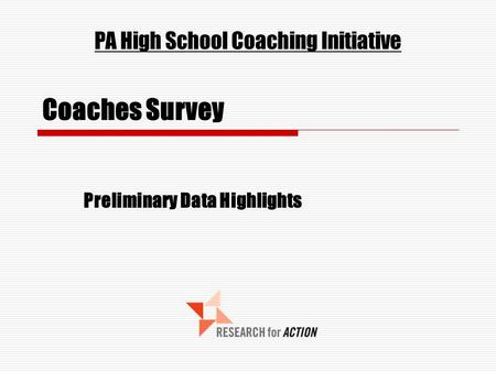Coaches Survey Preliminary Data Highlights PA High School Coaching Initiative.