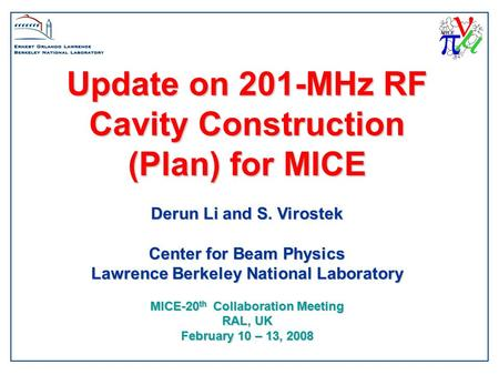Update on 201-MHz RF Cavity Construction (Plan) for MICE Derun Li and S. Virostek Center for Beam Physics Lawrence Berkeley National Laboratory MICE-20.