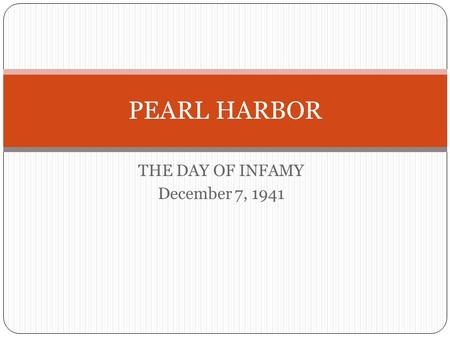 THE DAY OF INFAMY December 7, 1941 PEARL HARBOR. USS Arizona.
