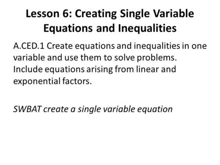 Lesson 6: Creating Single Variable Equations and Inequalities