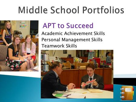 APT to Succeed Academic Achievement Skills Personal Management Skills Teamwork Skills.