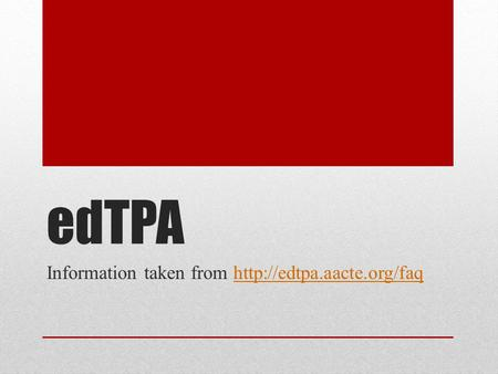 EdTPA Information taken from