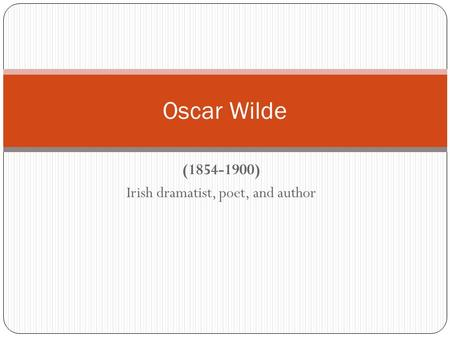 (1854-1900) Irish dramatist, poet, and author Oscar Wilde.