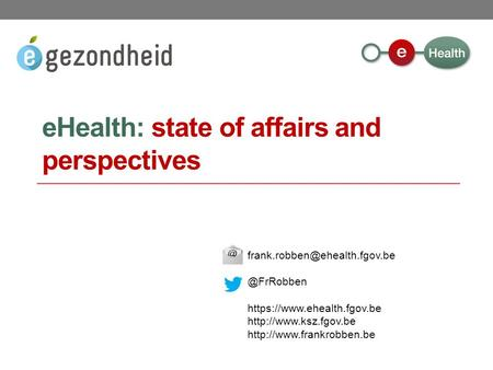 EHealth: state of affairs and https://www.ehealth.fgov.be