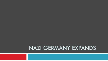 NAZI GERMANY EXPANDS. Go back to this chart JapanGermany Government > individual Extreme nationalism + racism Extreme militarism Disregard of human rights.