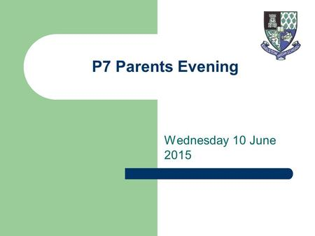 P7 Parents Evening Wednesday 10 June 2015. Role Of Guidance Teacher First point of contact Overview of all in caseload Dealing with Concerns Tracking.