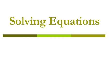 Solving Equations. Solve: 1-Step Equations Addition & Subtraction r + 16 = -7u – 23 = 21.
