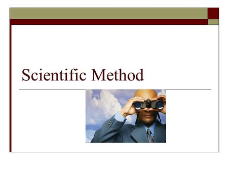 Scientific Method. The Scientific Method 1. Make Observations 2. Ask a Question 3. Form a Hypothesis 4. Design an Experiment 5. Record and Analyze Results.