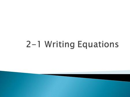 Example 1: Translating Sentences into Equations Seven times a number squared is five times the difference of k and m Fifteen times a number subtracted.