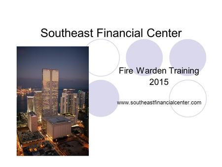 Southeast Financial Center Fire Warden Training 2015 www.southeastfinancialcenter.com.