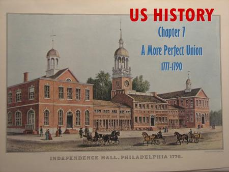 US HISTORY Chapter 7 A More Perfect Union 1777-1790.