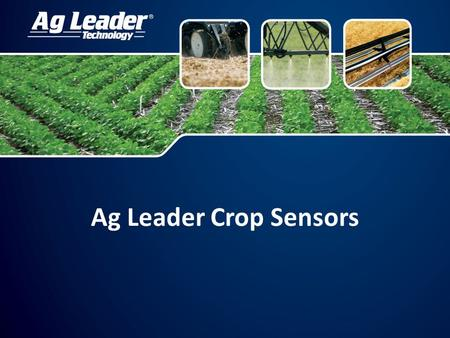 Ag Leader Crop Sensors. May 2008 announced worldwide distribution of Holland Scientific (HS) crop sensor Holland Scientific Crop Sensor Commercializing.