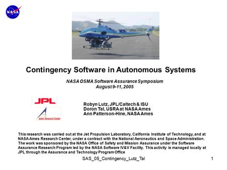 SAS_05_Contingency_Lutz_Tal1 Contingency Software in Autonomous Systems Robyn Lutz, JPL/Caltech & ISU Doron Tal, USRA at NASA Ames Ann Patterson-Hine,
