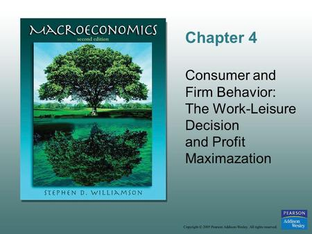 Chapter 4 Consumer and Firm Behavior: The Work-Leisure Decision and Profit Maximazation.