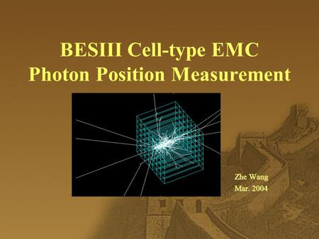 BESIII Cell-type EMC Photon Position Measurement Zhe Wang Mar. 2004.