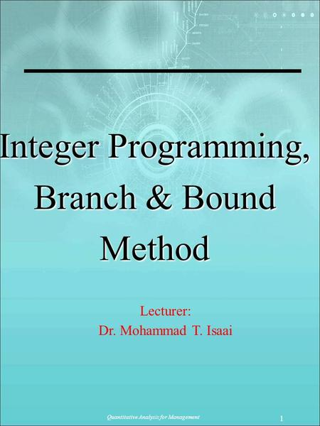 Integer Programming, Branch & Bound Method