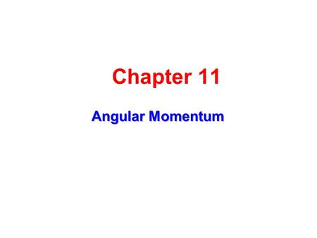 Chapter 11 Angular Momentum. The Vector Product and Torque The torque vector lies in a direction perpendicular to the plane formed by the position vector.
