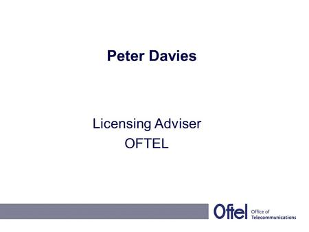 Peter Davies Licensing Adviser OFTEL. Electronic communications code Replaces the telecommunications code Extends to all electronic communications providers.