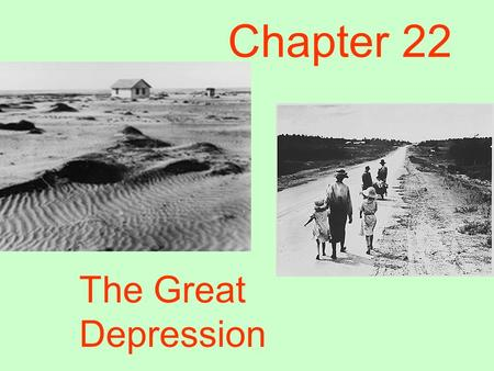 Chapter 22 The Great Depression. President Herbert Hoover U.S. President when Great Depression began Underestimated how bad the Depression was. Did not.
