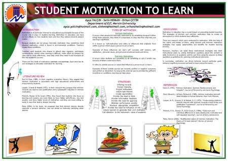 STUDENT MOTIVATION TO LEARN CONCLUSION Motivation in education has a crucial impact on promoting student learning. The strategies of intrinsic and extrinsic.