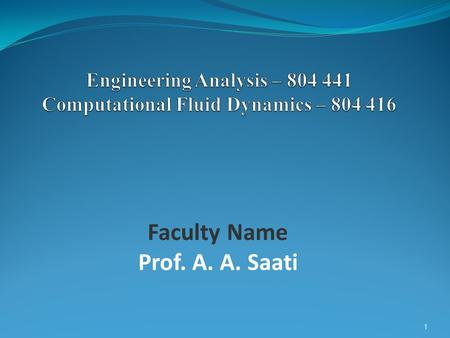 1 Faculty Name Prof. A. A. Saati. 2 MATLAB Fundamentals 3 1.Reading home works ( Applied Numerical Methods )  CHAPTER 2: MATLAB Fundamentals (p.24)