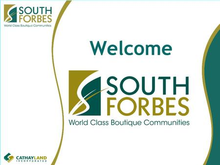 Welcome VALUE PROPOSITION South Forbes is a world-class township of boutique communities with international architectural themes. South Forbes is the.