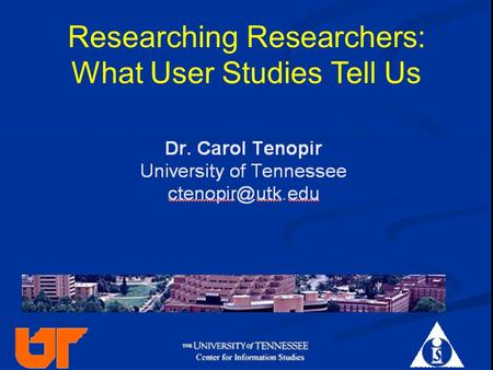 Researching Researchers: What User Studies Tell Us.
