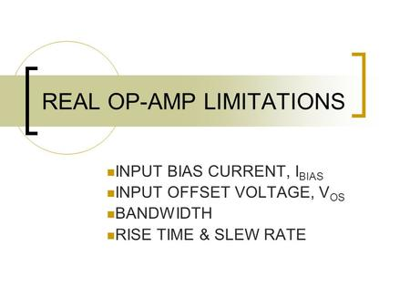 REAL OP-AMP LIMITATIONS