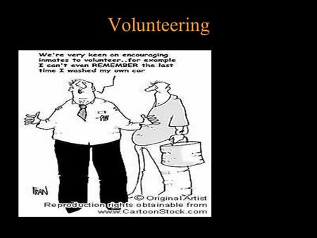 Volunteering. Shaping Your Future Through Volunteering …and generally just getting involved!