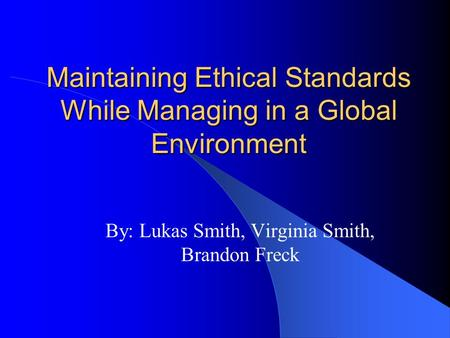 maintaining ethical standards Maintaining ethical standards in manufacturing - eagle technologies maintaining ethical standards in many companies call this ethical manufacturing standards.