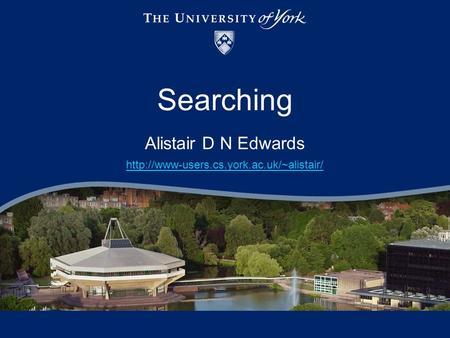Alistair D N Edwards  Searching.