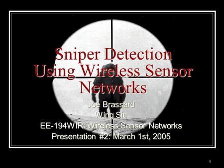 Sniper Detection Using Wireless Sensor Networks