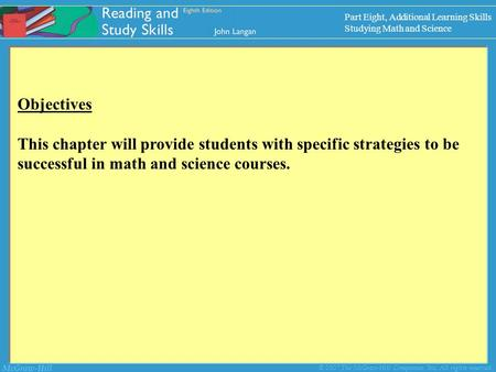 McGraw-Hill © 2007 The McGraw-Hill Companies, Inc. All rights reserved. Objectives This chapter will provide students with specific strategies to be successful.