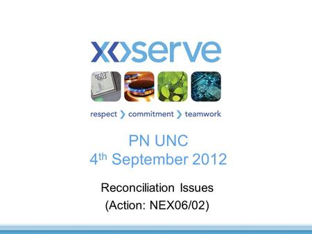 PN UNC 4 th September 2012 Reconciliation Issues (Action: NEX06/02)