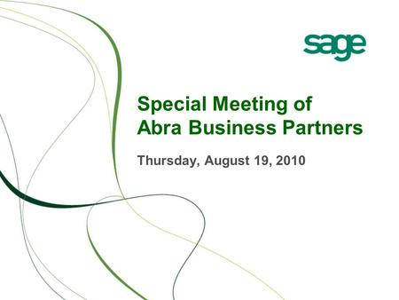 Special Meeting of Abra Business Partners Thursday, August 19, 2010.