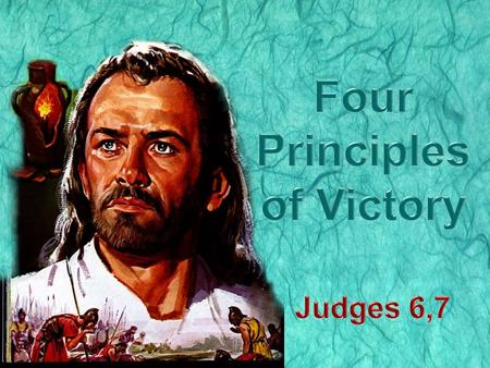  Enemies –  Error –  Temptations –  Sin –  Trials –  Death – Four Principles of Victory.