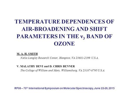 TEMPERATURE DEPENDENCES OF AIR-BROADENING AND SHIFT PARAMETERS IN THE ν 3 BAND OF OZONE M. A. H. SMITH NASA Langley Research Center, Hampton, VA 23681-2199.