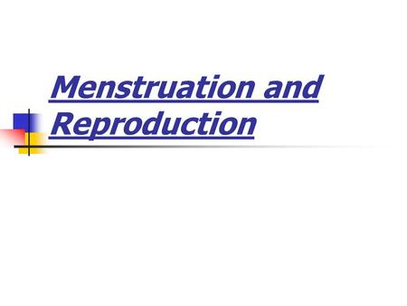 Menstruation and Reproduction. The Menstrual Cycle Female reaches puberty = __________ cause eggs to begin to mature _________ begin to release one egg/month.