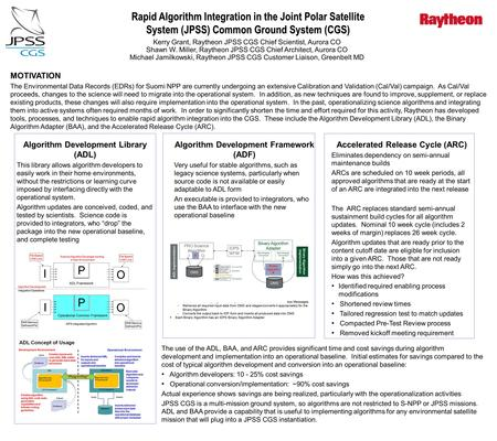 Page 1 Rapid Algorithm Integration in the Joint Polar Satellite System (JPSS) Common Ground System (CGS) Kerry Grant, Raytheon JPSS CGS Chief Scientist,