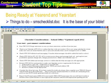Being Ready at Yearend and Yearstart  Things to do – smschecklist.doc It is the base of your bible! Student Top Tips.