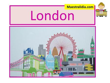 London Maestralidia.com. London is a very big city.