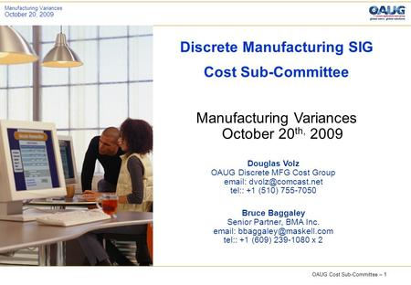 OAUG Cost Sub-Committee – 1 Manufacturing Variances October 20, 2009 Discrete Manufacturing SIG Cost Sub-Committee Manufacturing Variances October 20 th,