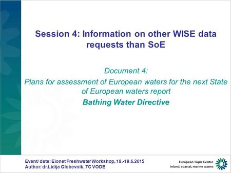 Session 4: Information on other WISE data requests than SoE Document 4: Plans for assessment of European waters for the next State of European waters report.
