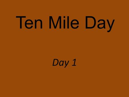 Ten Mile Day Day 1 What challenges do immigrants encounter?