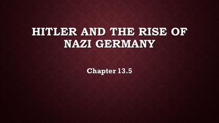 HITLER AND THE RISE OF NAZI GERMANY Chapter 13.5.