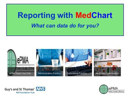 Reporting with MedChart What can data do for you?.