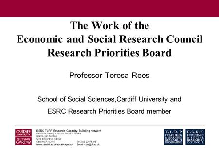 ESRC TLRP Research Capacity Building Network Cardiff University School of Social Sciences Glamorgan Building King Edward VII Avenue Cardiff CF10 3WTTel.