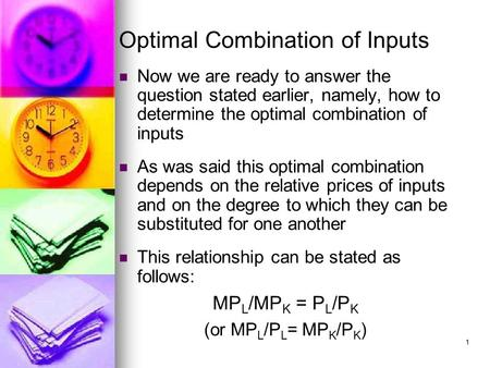 1 Optimal Combination of Inputs Now we are ready to answer the question stated earlier, namely, how to determine the optimal combination of inputs As was.