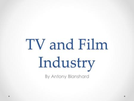 TV and Film Industry By Antony Blanshard. Media Jobs The responsibilities of a Camera Operator is to Prepare and operate the camera and all its equipment,