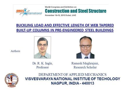BUCKLING LOAD AND EFFECTIVE LENGTH OF WEB TAPERED BUILT-UP COLUMNS IN PRE-ENGINEERED STEEL BUILDINGS Ramesh Meghrajani, Research Scholar Dr. R. K. Ingle,